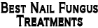 Best Nail Fungus Treatments